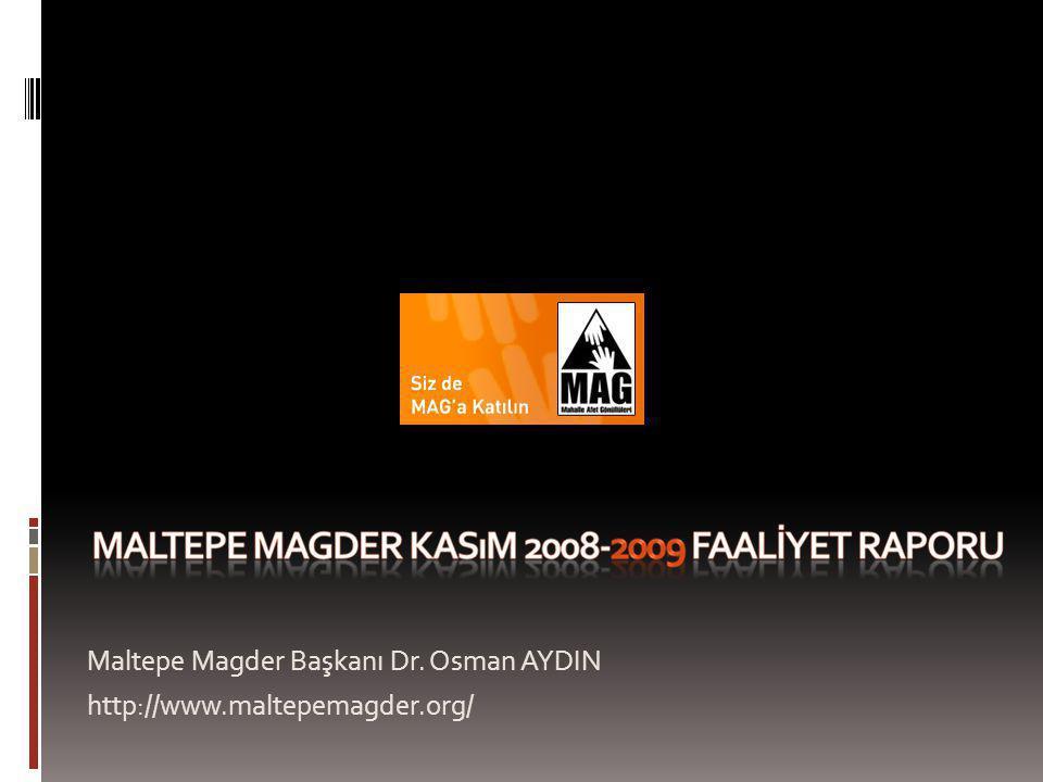 Maltepe Magder Başkanı Dr. Osman AYDIN http://www.maltepemagder.org/
