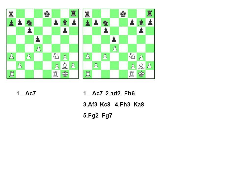 2.ad2Fh6 3.Af3Kc84.Fh3Ka8 5.Fg2Fg7