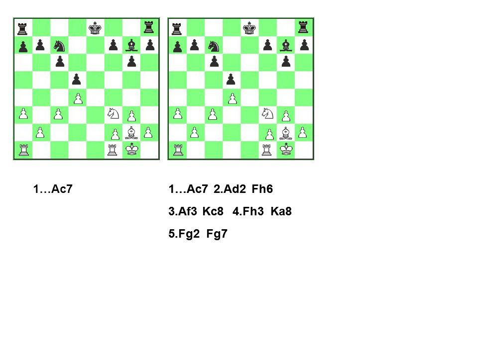 2.Ad2Fh6 3.Af3Kc84.Fh3Ka8 5.Fg2Fg7 1…Ac72.Ad2Fh6 3.Af3Kc84.Fh3Ka8 5.Fg2Fg7