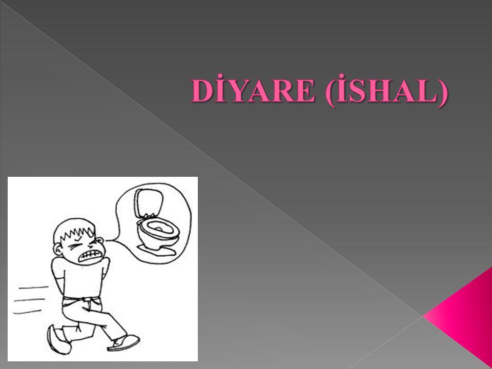Normalden daha sık ve sulu ya da yumuşak kıvamlı dışkı çıkarılmasına İshal (Diyare) denir.