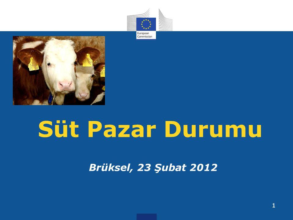 1 Süt Pazar Durumu Brüksel, 23 Şubat 2012