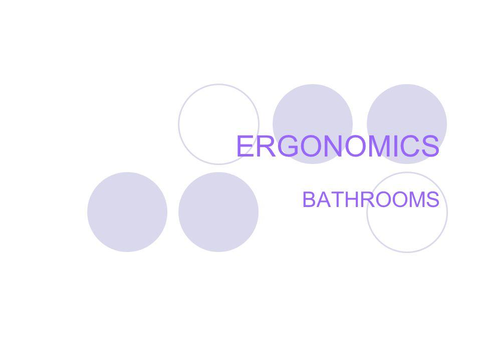 ERGONOMICS BATHROOMS