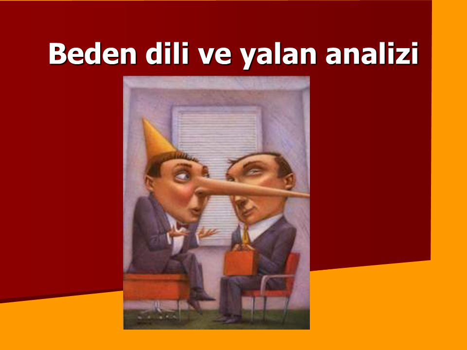 Beden dili ve yalan analizi