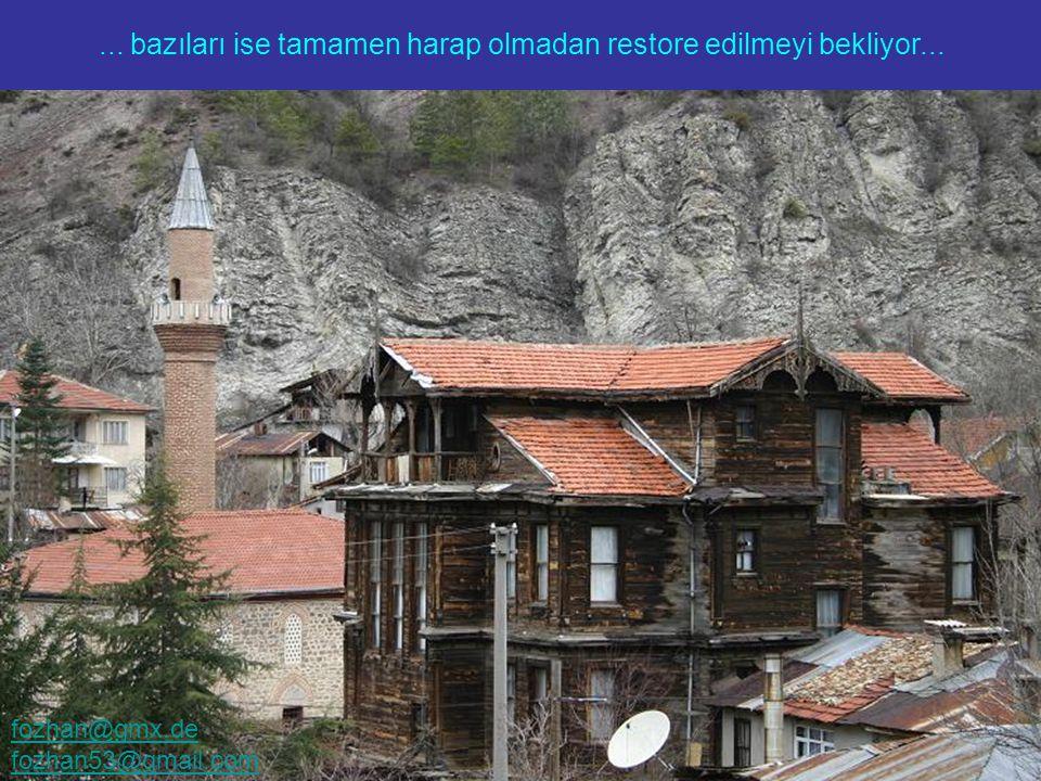Eski Osmanlı Evleri yalnızca Safrabolu'da bulunmuyor...... bazıları ise tamamen harap olmadan restore edilmeyi bekliyor... fozhan@gmx.de fozhan53@gmai