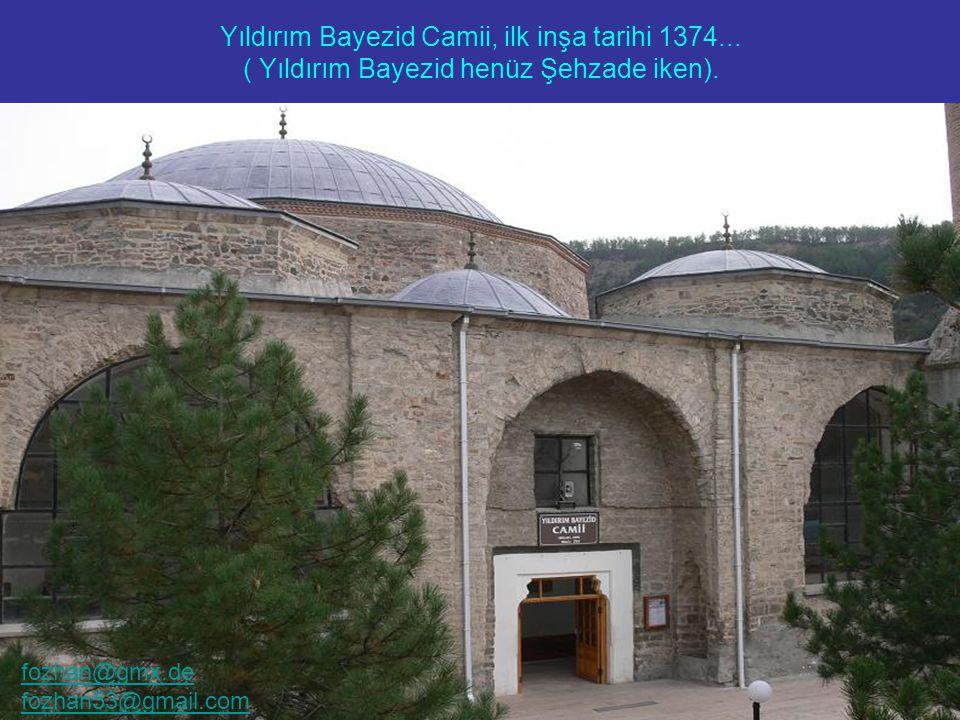 Eski Osmanlı Evleri yalnızca Safrabolu'da bulunmuyor... Yıldırım Bayezid Camii, ilk inşa tarihi 1374... ( Yıldırım Bayezid henüz Şehzade iken). fozhan