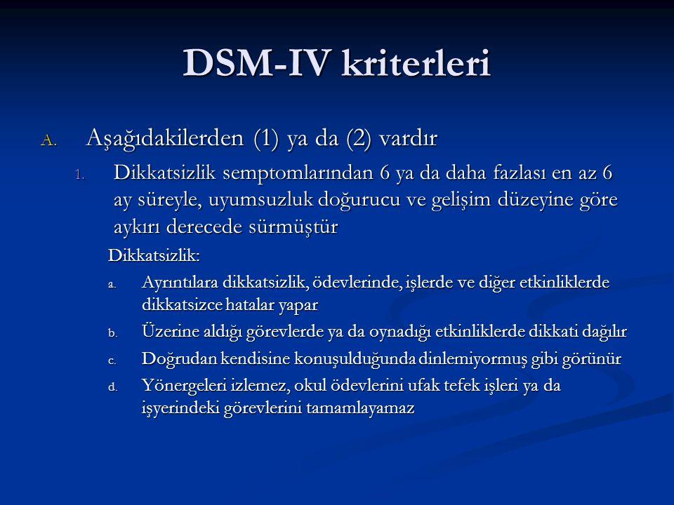DSM-IV kriterleri A.Aşağıdakilerden (1) ya da (2) vardır 1.