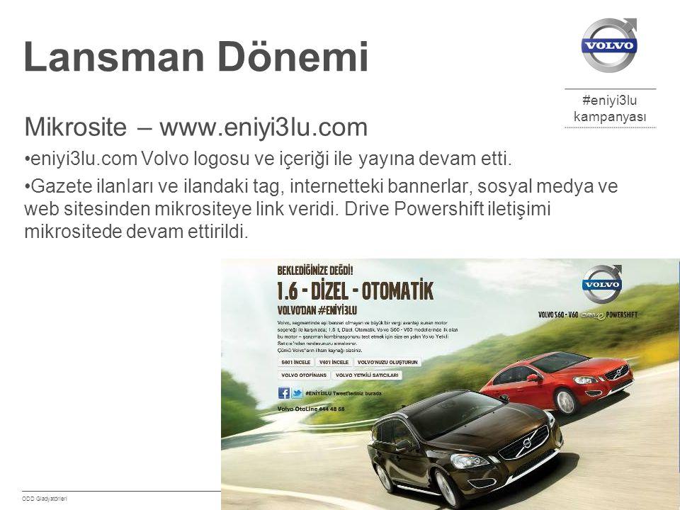 #eniyi3lu kampanyası Eylül 2012 ODD Gladyatörleri 17 Lansman Dönemi Mikrosite – www.eniyi3lu.com eniyi3lu.com Volvo logosu ve içeriği ile yayına devam etti.