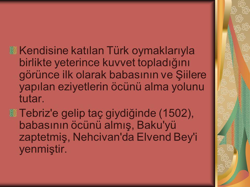 Kendisine katılan Türk oymaklarıyla birlikte yeterince kuvvet topladığını görünce ilk olarak babasının ve Şiilere yapılan eziyetlerin öcünü alma yolun