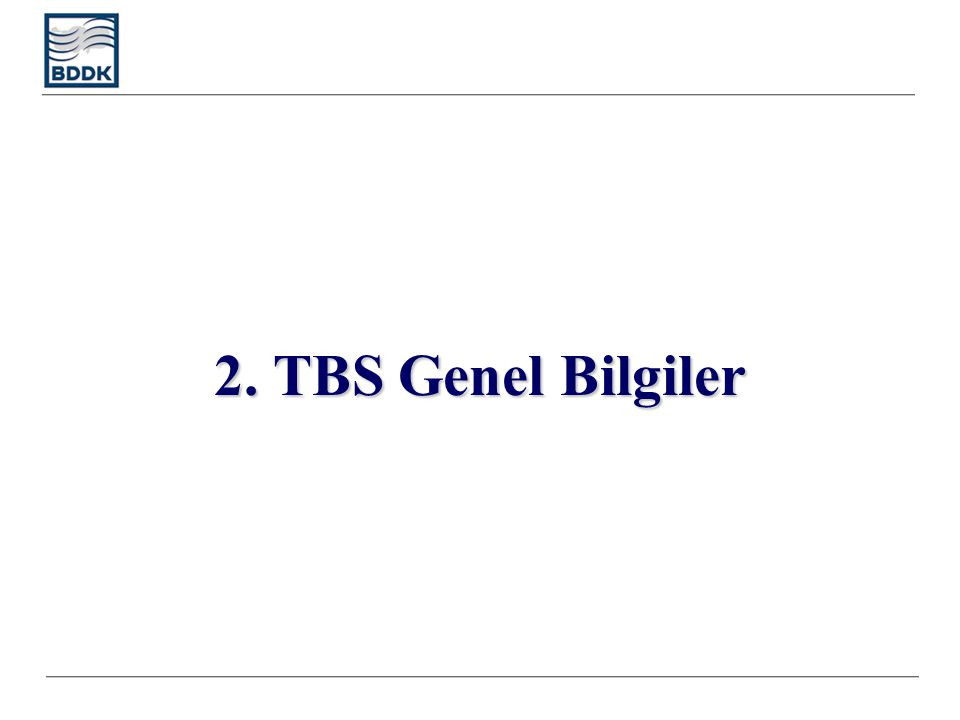 2. TBS Genel Bilgiler
