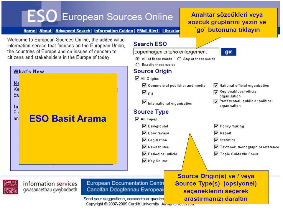 Source Origin(s) ve / veya Source Type(s) (opsiyonel) seçeneklerini seçerek araştırmanızı daraltın Anahtar sözcükleri veya sözcük gruplarını yazın ve