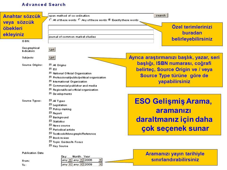 ESO Gelişmiş Arama, aramanızı daraltmanız için daha çok seçenek sunar Özel terimlerinizi buradan belirleyebilirsiniz Anahtar sözcük veya sözcük öbekle