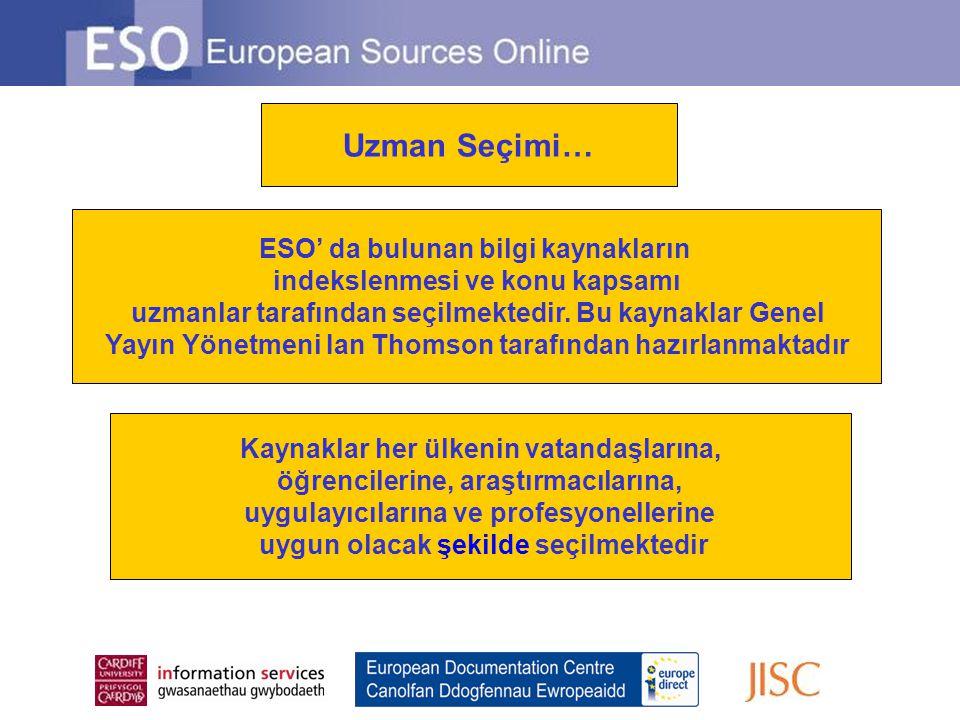 Uzman Seçimi… ESO' da bulunan bilgi kaynakların indekslenmesi ve konu kapsamı uzmanlar tarafından seçilmektedir. Bu kaynaklar Genel Yayın Yönetmeni Ia