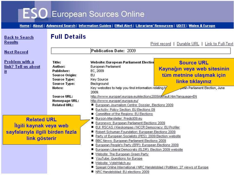 Source URL Kaynağın veya web sitesinin tüm metnine ulaşmak için linke tıklayınız Related URL İlgili kaynak veya web sayfalarıyla ilgili birden fazla l