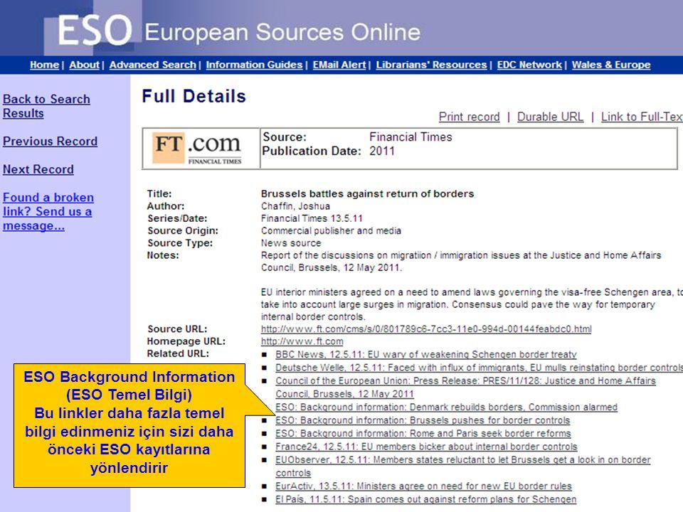 ESO Background Information (ESO Temel Bilgi) Bu linkler daha fazla temel bilgi edinmeniz için sizi daha önceki ESO kayıtlarına yönlendirir