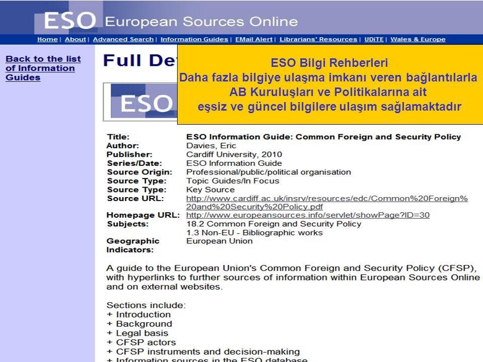 ESO Bilgi Rehberleri Daha fazla bilgiye ulaşma imkanı veren bağlantılarla AB Kuruluşları ve Politikalarına ait eşsiz ve güncel bilgilere ulaşım sağlam
