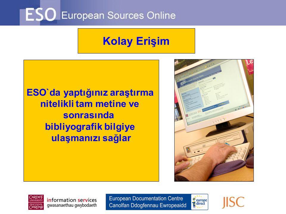 ESO`da yaptığınız araştırma nitelikli tam metine ve sonrasında bibliyografik bilgiye ulaşmanızı sağlar Kolay Erişim