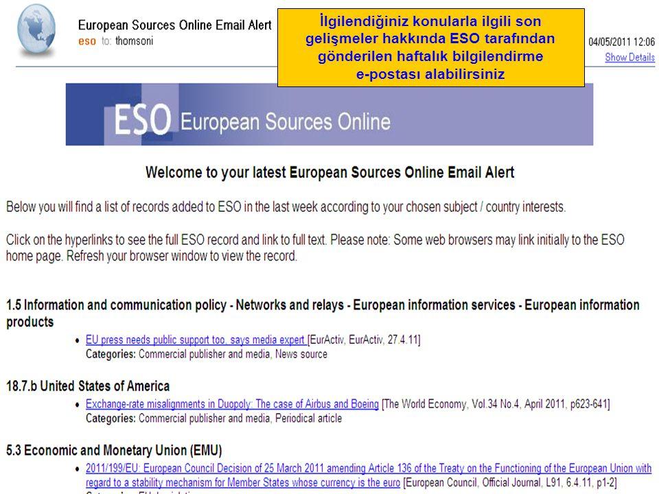 İlgilendiğiniz konularla ilgili son gelişmeler hakkında ESO tarafından gönderilen haftalık bilgilendirme e-postası alabilirsiniz