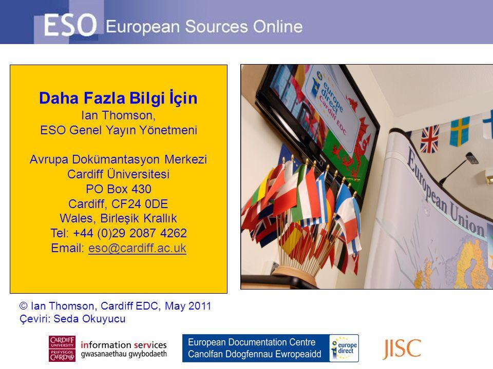 Daha Fazla Bilgi İçin Ian Thomson, ESO Genel Yayın Yönetmeni Avrupa Dokümantasyon Merkezi Cardiff Üniversitesi PO Box 430 Cardiff, CF24 0DE Wales, Bir