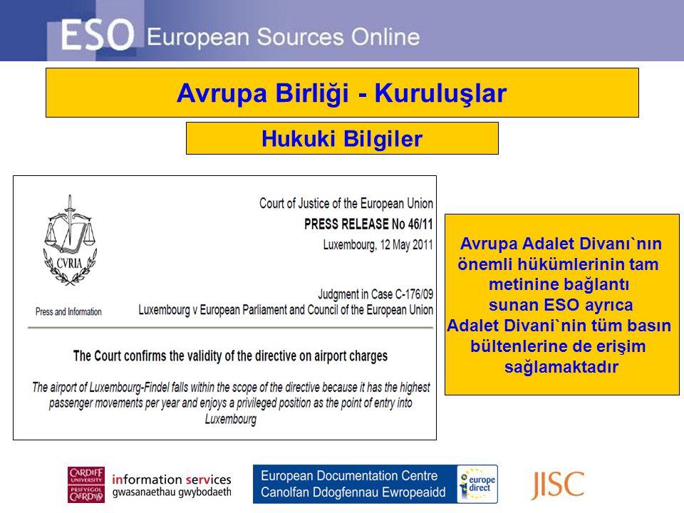Avrupa Birliği - Kuruluşlar Hukuki Bilgiler Avrupa Adalet Divanı`nın önemli hükümlerinin tam metinine bağlantı sunan ESO ayrıca Adalet Divani`nin tüm