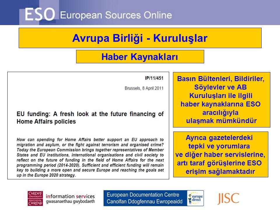 Avrupa Birliği - Kuruluşlar Haber Kaynakları Basın Bültenleri, Bildiriler, Söylevler ve AB Kuruluşları ile ilgili haber kaynaklarına ESO aracılığıyla