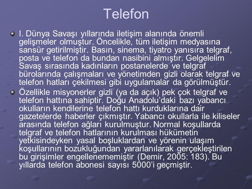 Telefon I.Dünya Savaşı yıllarında iletişim alanında önemli gelişmeler olmuştur.