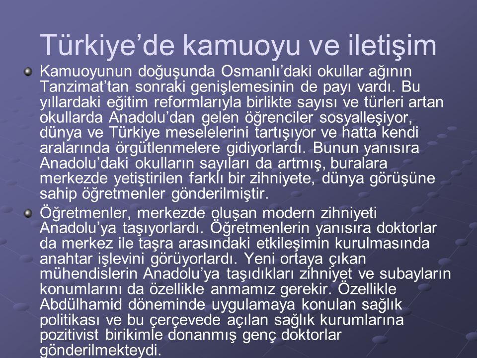 Türkiye'de kamuoyu ve iletişim Kamuoyunun doğuşunda Osmanlı'daki okullar ağının Tanzimat'tan sonraki genişlemesinin de payı vardı.
