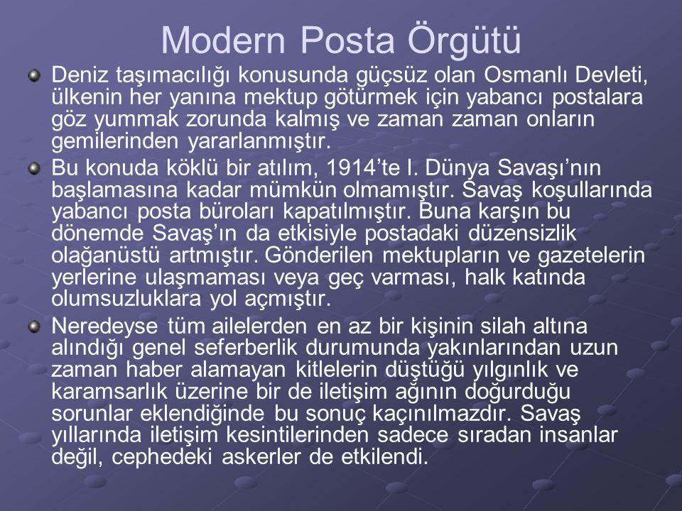 Modern Posta Örgütü I.Dünya Savaşı'nda sansür uygulaması da görüldü.