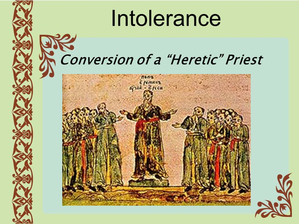 """Intolerance Conversion of a """"Heretic"""" Priest"""