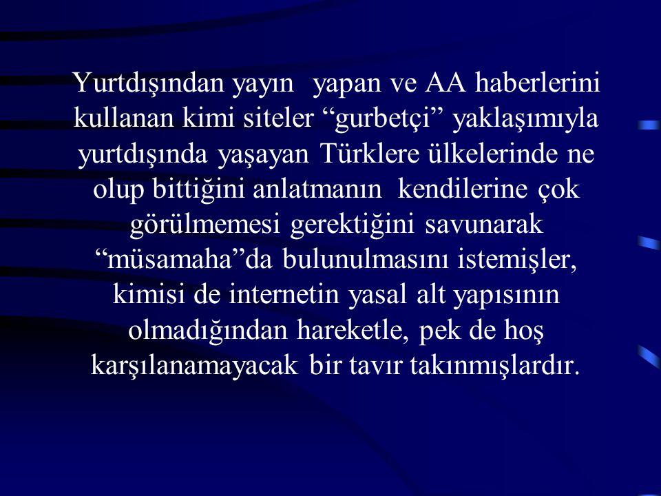 """Yurtdışından yayın yapan ve AA haberlerini kullanan kimi siteler """"gurbetçi"""" yaklaşımıyla yurtdışında yaşayan Türklere ülkelerinde ne olup bittiğini an"""