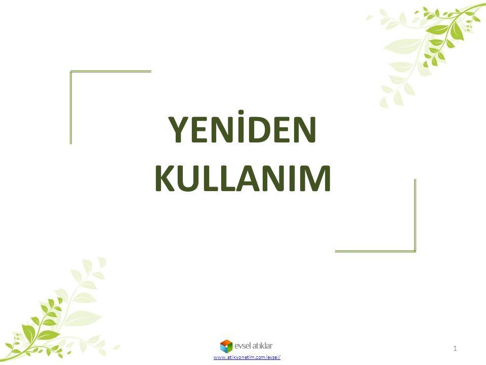 YENİDEN KULLANIM www.atikyonetim.com/evsel/ 1