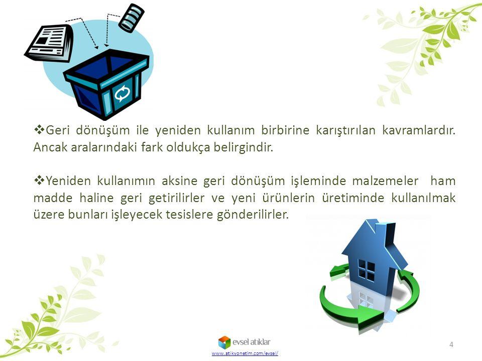 www.atikyonetim.com/evsel/  Geri dönüşüm ile yeniden kullanım birbirine karıştırılan kavramlardır. Ancak aralarındaki fark oldukça belirgindir.  Yen