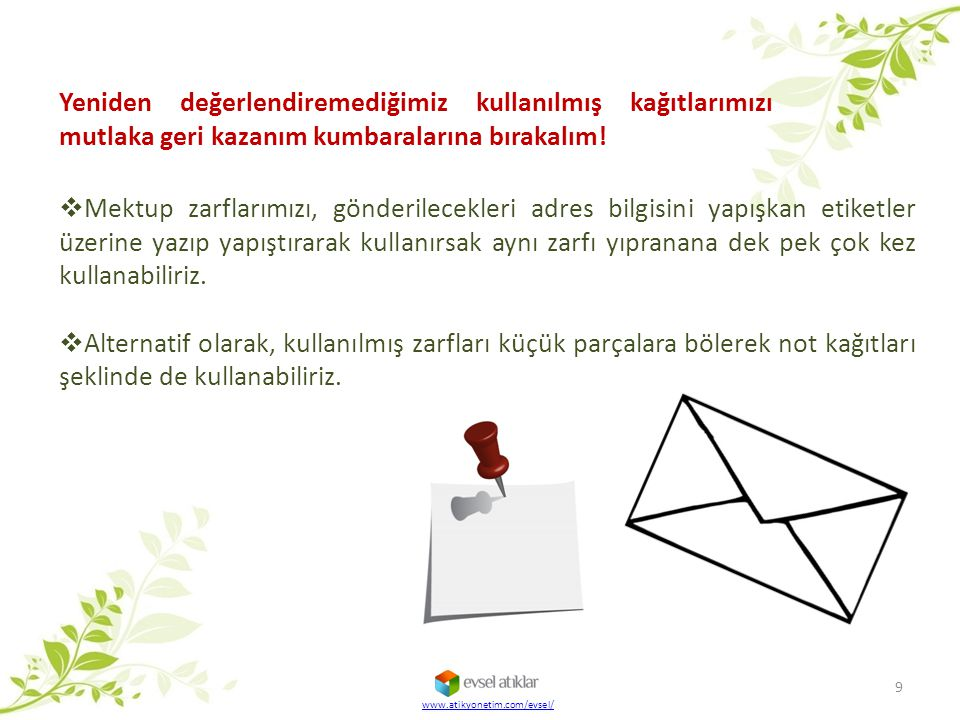 www.atikyonetim.com/evsel/ 9  Mektup zarflarımızı, gönderilecekleri adres bilgisini yapışkan etiketler üzerine yazıp yapıştırarak kullanırsak aynı za
