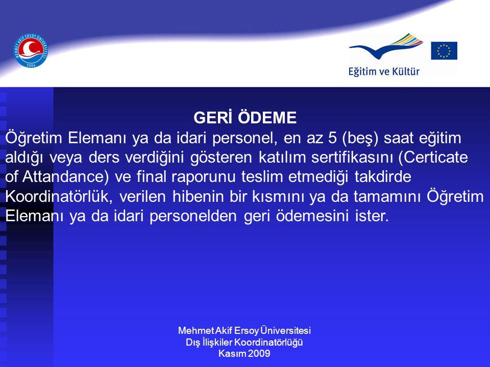 Mehmet Akif Ersoy Üniversitesi Dış İlişkiler Koordinatörlüğü Kasım 2009 GERİ ÖDEME Öğretim Elemanı ya da idari personel, en az 5 (beş) saat eğitim ald