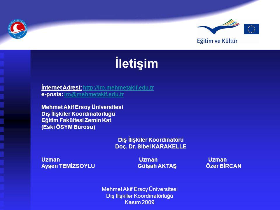 İletişim Mehmet Akif Ersoy Üniversitesi Dış İlişkiler Koordinatörlüğü Kasım 2009 İnternet Adresi: http://iro.mehmetakif.edu.trhttp://iro.mehmetakif.ed