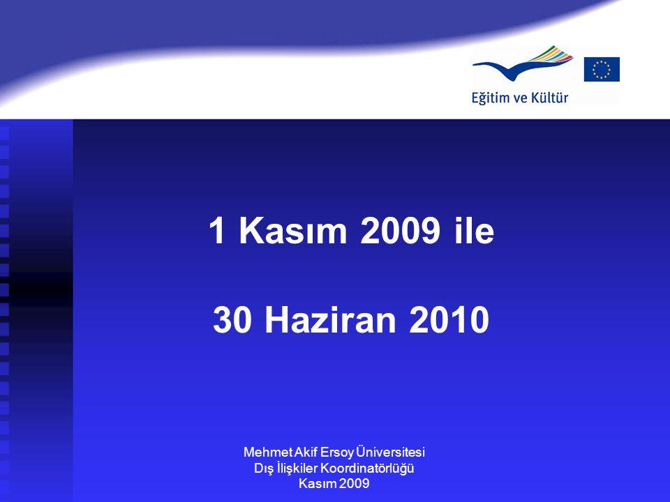 1 Kasım 2009 ile 30 Haziran 2010 Mehmet Akif Ersoy Üniversitesi Dış İlişkiler Koordinatörlüğü Kasım 2009
