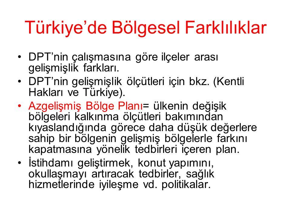Türkiye'de Bölgesel Farklılıklar DPT'nin çalışmasına göre ilçeler arası gelişmişlik farkları. DPT'nin gelişmişlik ölçütleri için bkz. (Kentli Hakları