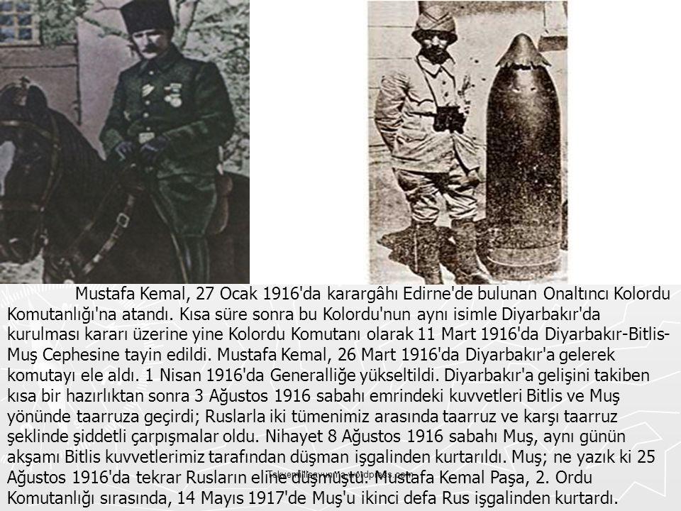 Tskvemillisavunma.wordpress.com Mustafa Kemal, 27 Ocak 1916'da karargâhı Edirne'de bulunan Onaltıncı Kolordu Komutanlığı'na atandı. Kısa süre sonra bu