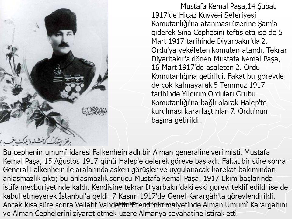 Tskvemillisavunma.wordpress.com Mustafa Kemal Paşa,14 Şubat 1917'de Hicaz Kuvve-i Seferiyesi Komutanlığı'na atanması üzerine Şam'a giderek Sina Cephes