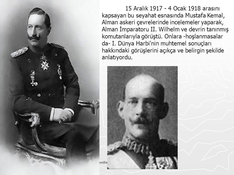 Tskvemillisavunma.wordpress.com 15 Aralık 1917 - 4 Ocak 1918 arasını kapsayan bu seyahat esnasında Mustafa Kemal, Alman askeri çevrelerinde incelemele