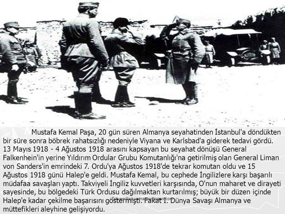 Tskvemillisavunma.wordpress.com Mustafa Kemal Paşa, 20 gün süren Almanya seyahatinden İstanbul'a döndükten bir süre sonra böbrek rahatsızlığı nedeniyl