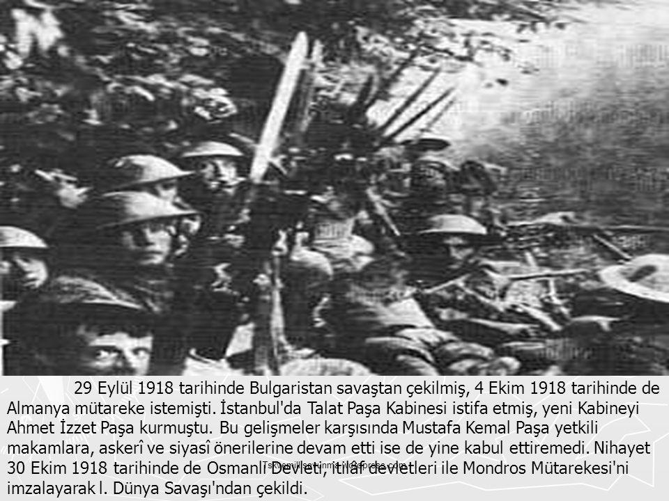 Tskvemillisavunma.wordpress.com 29 Eylül 1918 tarihinde Bulgaristan savaştan çekilmiş, 4 Ekim 1918 tarihinde de Almanya mütareke istemişti. İstanbul'd