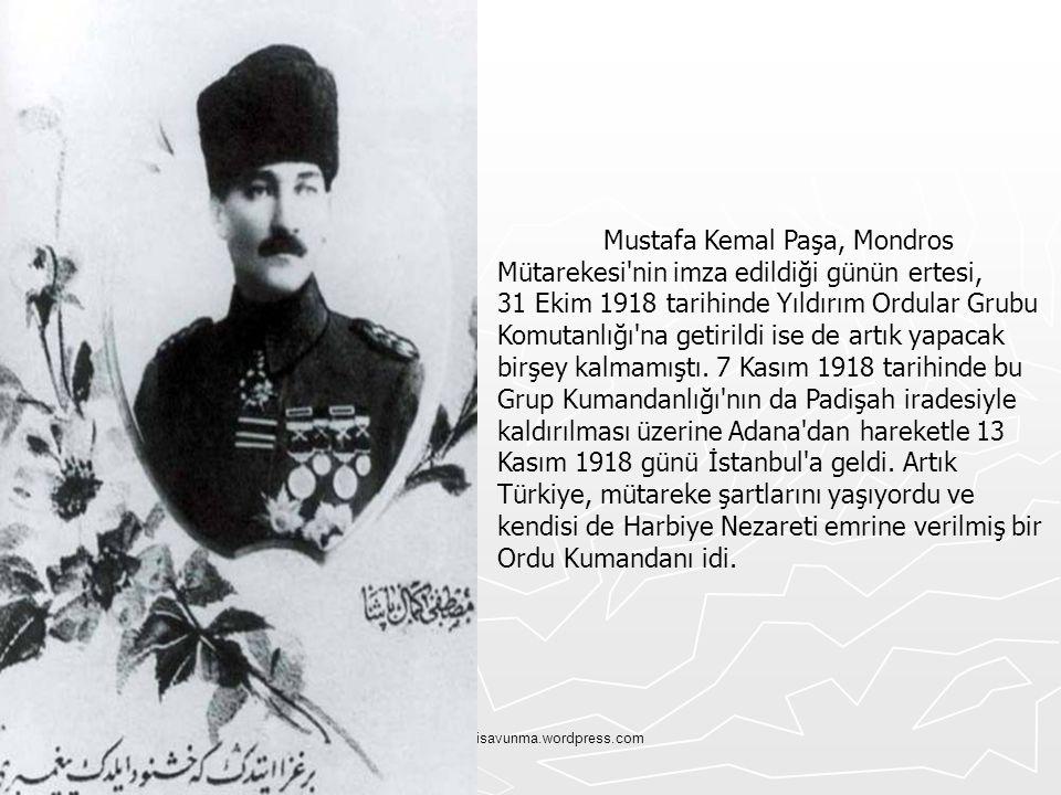 Tskvemillisavunma.wordpress.com Mustafa Kemal Paşa, Mondros Mütarekesi'nin imza edildiği günün ertesi, 31 Ekim 1918 tarihinde Yıldırım Ordular Grubu K