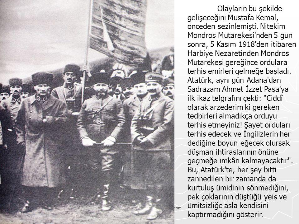 Tskvemillisavunma.wordpress.com Olayların bu şekilde gelişeceğini Mustafa Kemal, önceden sezinlemişti. Nitekim Mondros Mütarekesi'nden 5 gün sonra, 5