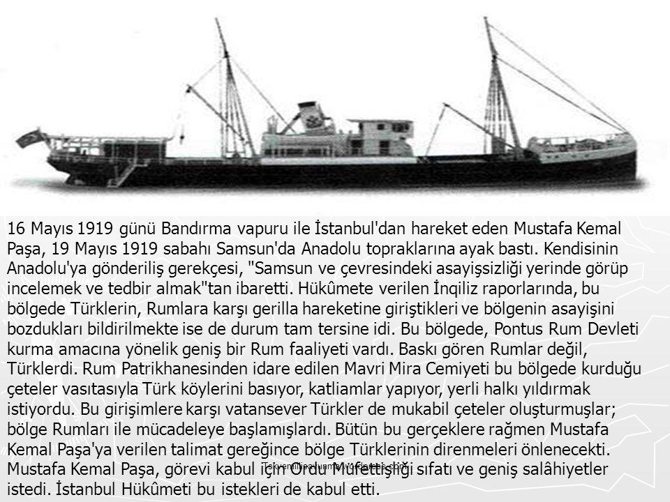 Tskvemillisavunma.wordpress.com 16 Mayıs 1919 günü Bandırma vapuru ile İstanbul'dan hareket eden Mustafa Kemal Paşa, 19 Mayıs 1919 sabahı Samsun'da An