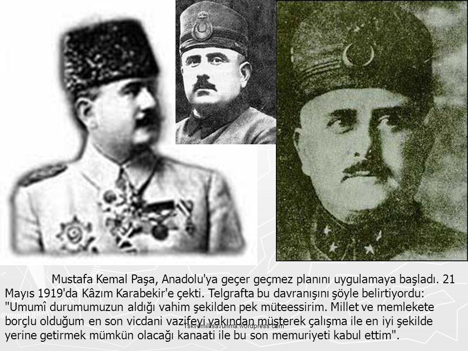 Tskvemillisavunma.wordpress.com Mustafa Kemal Paşa, Anadolu'ya geçer geçmez planını uygulamaya başladı. 21 Mayıs 1919'da Kâzım Karabekir'e çekti. Telg