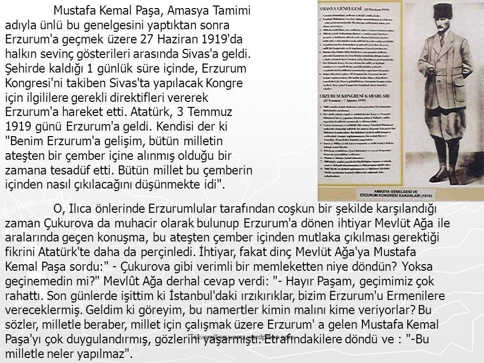 Tskvemillisavunma.wordpress.com Mustafa Kemal Paşa, Amasya Tamimi adıyla ünlü bu genelgesini yaptıktan sonra Erzurum'a geçmek üzere 27 Haziran 1919'da