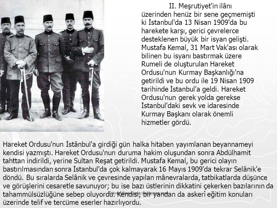 Tskvemillisavunma.wordpress.com II. Meşrutiyet'in ilânı üzerinden henüz bir sene geçmemişti ki İstanbul'da 13 Nisan 1909'da bu harekete karşı, gerici
