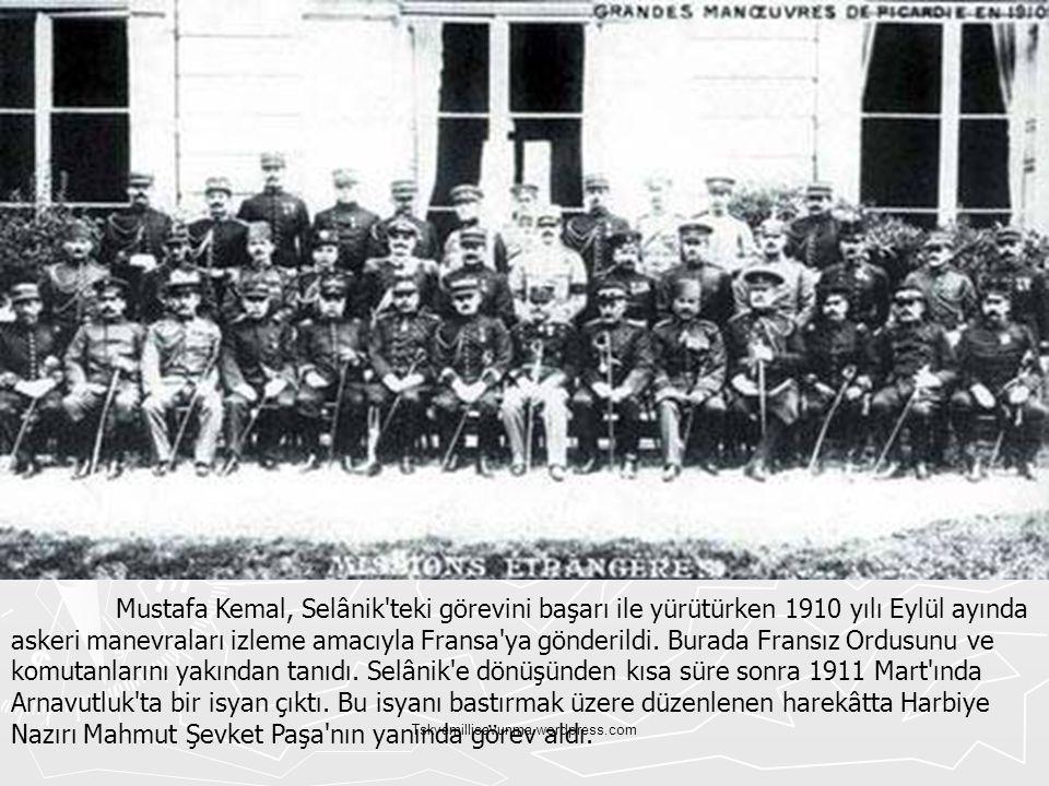 Tskvemillisavunma.wordpress.com Mustafa Kemal, Selânik'teki görevini başarı ile yürütürken 1910 yılı Eylül ayında askeri manevraları izleme amacıyla F
