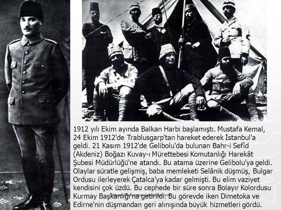 Tskvemillisavunma.wordpress.com 1912 yılı Ekim ayında Balkan Harbi başlamıştı. Mustafa Kemal, 24 Ekim 1912'de Trablusgarp'tan hareket ederek İstanbul'