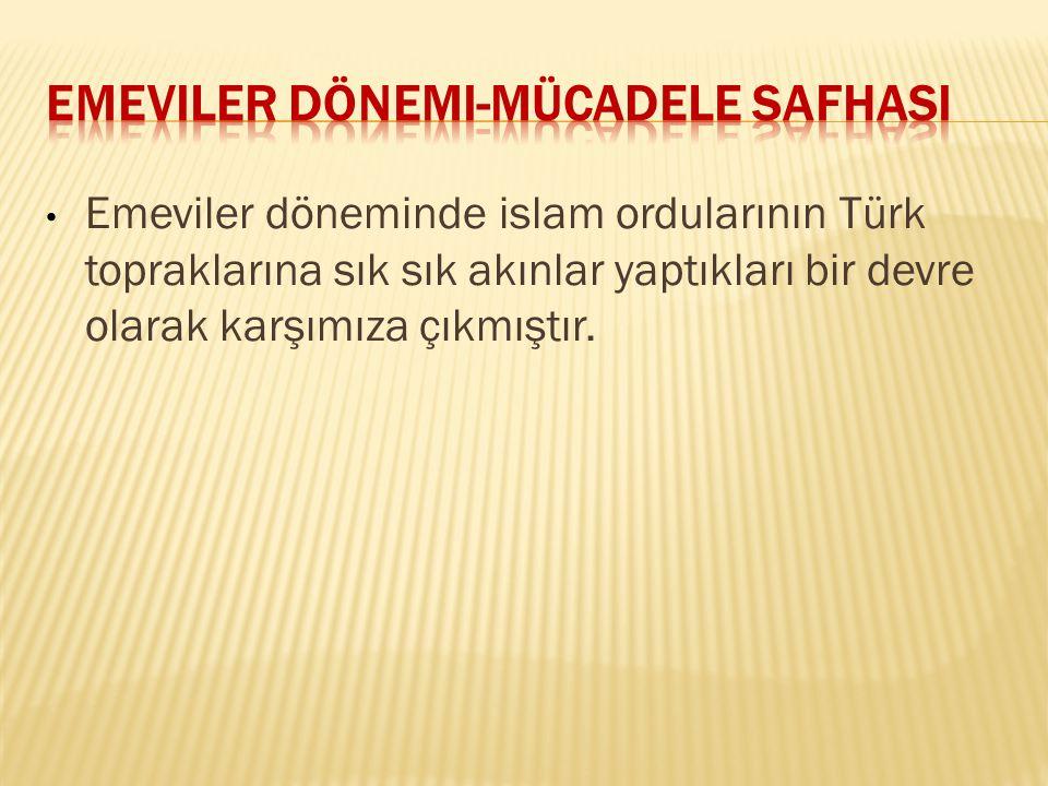 Emeviler kısa süren Ömer İbn Abdülaziz(717-720)dönemi hariç,Türklerin de dahil bulundukları Arap olmayan Müslümanlara karşı ayrımcı bir politika uygulamışlardır.